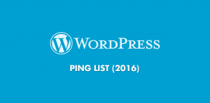 WordPress Ping List 2017 And Ping Tool Online Free Service For Faster Indexing of New Post