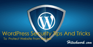 WordPress Security Tips And Tricks To Protect Website From Hacker
