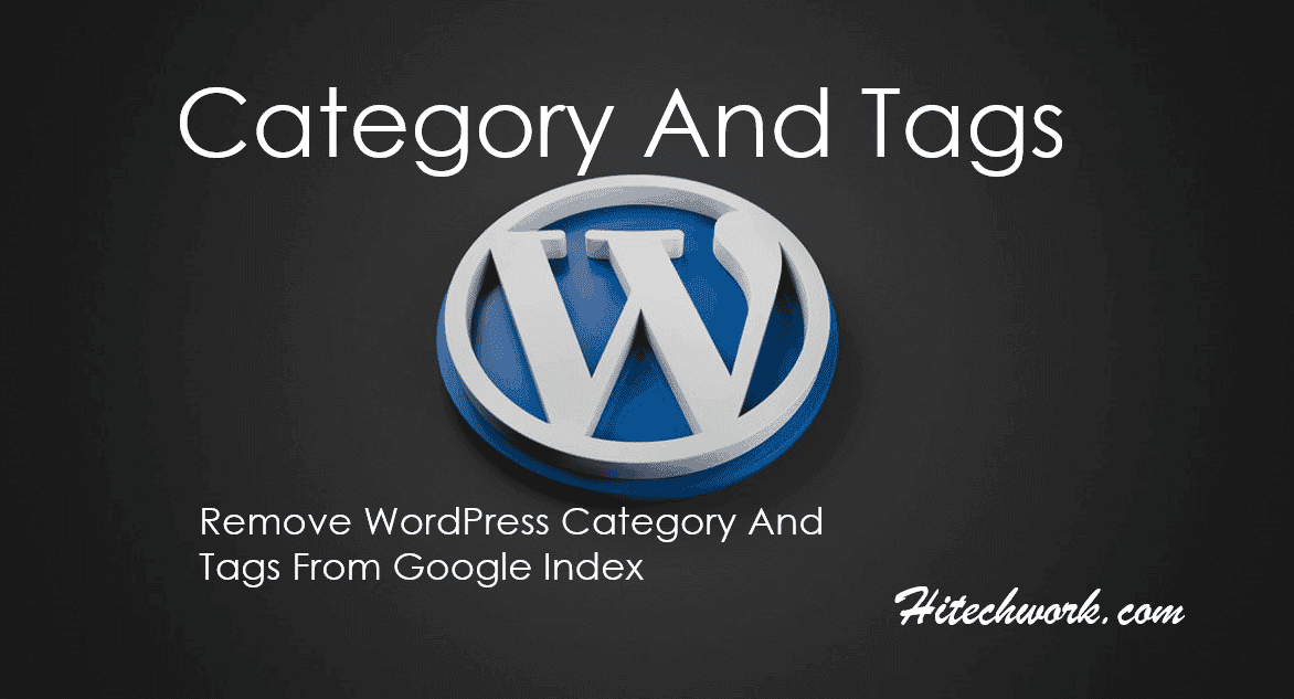 How To Remove WordPress Category And Tags From Google Index