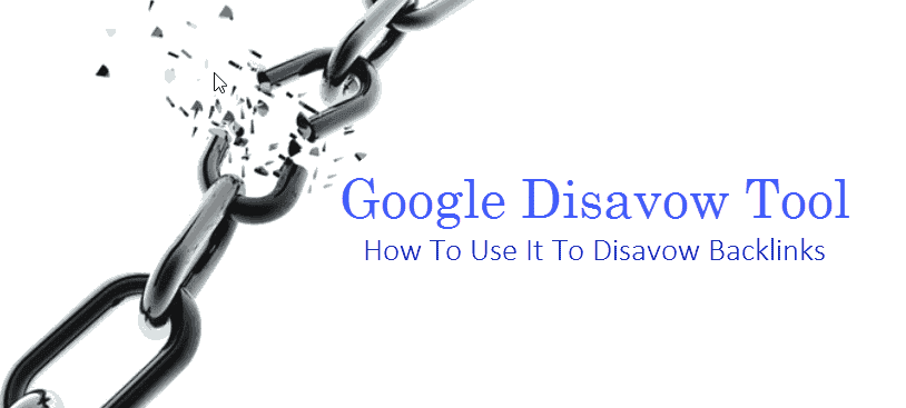 What's Google Disavow Tool? How To Use It To Disavow Backlinks From Google