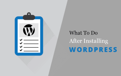 What To Do After Installing WordPress? First Important Things To Do