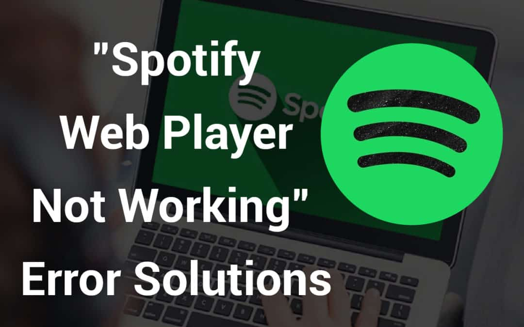 Spotify Web Player Not Working