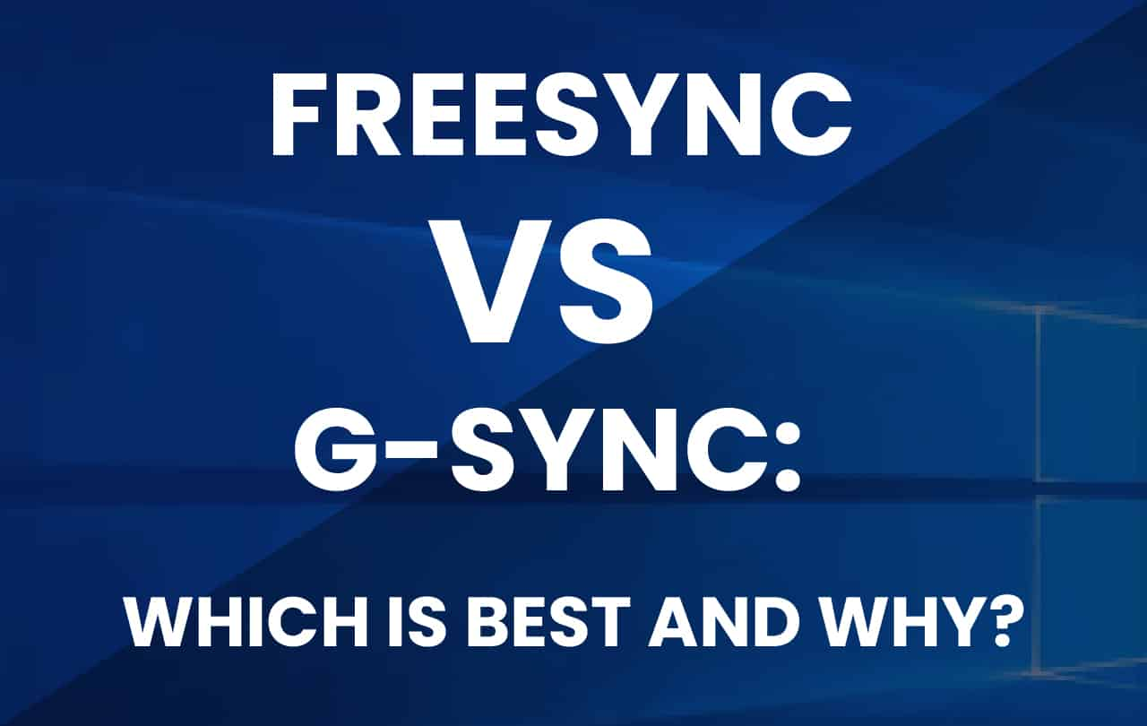 FreeSync vs G-Sync: Which is best and why?