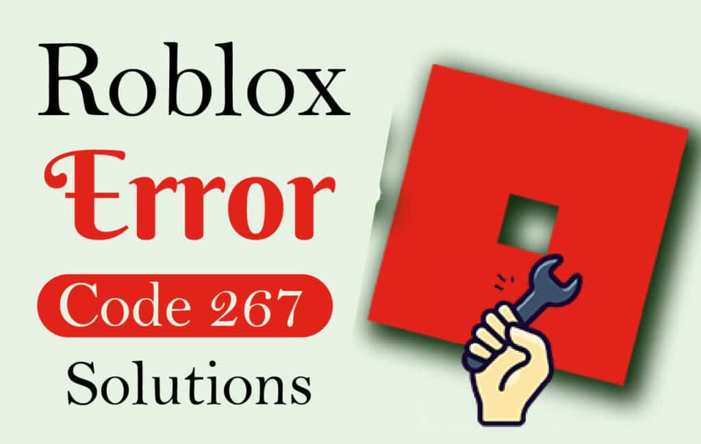 Roblox Error Code 267 Solutions