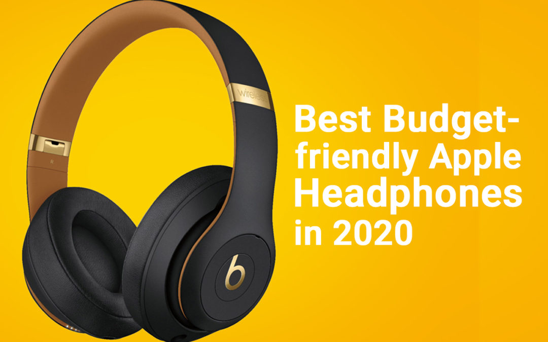 Best Budget-friendly Apple Headphones in 2020