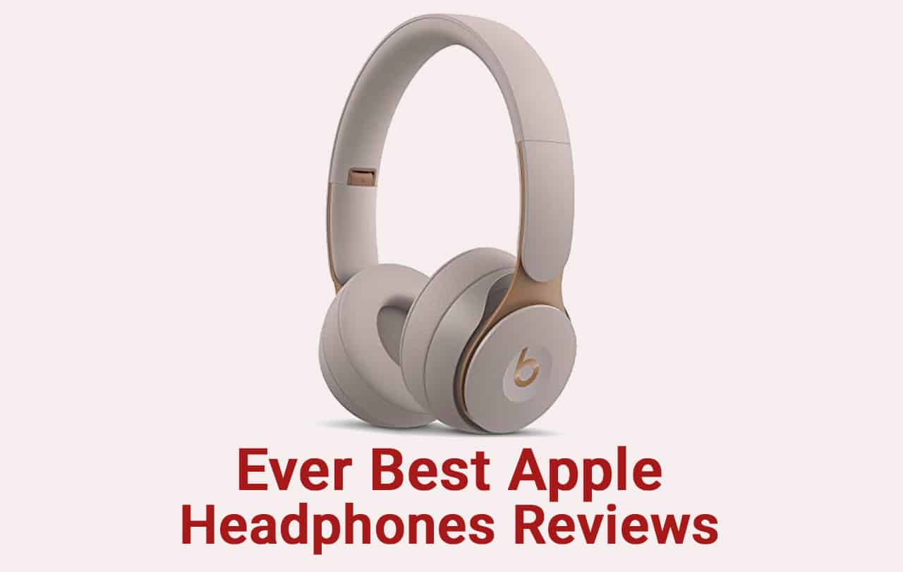 Ever Best Apple Headphones Reviews