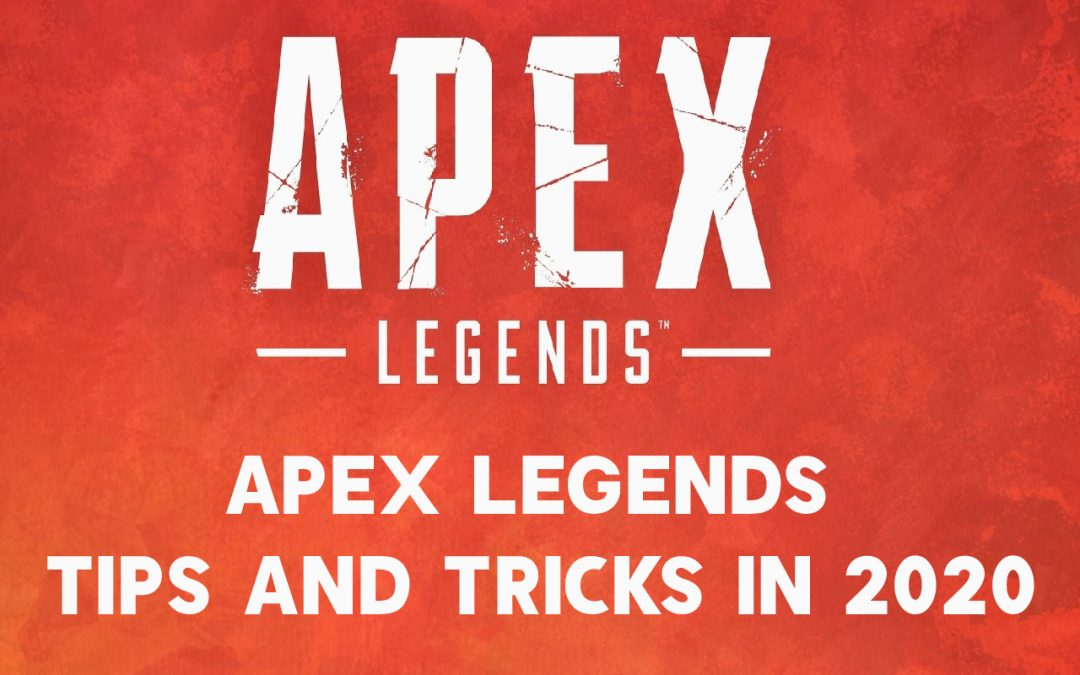 Apex Legends Tips and Tricks in 2020