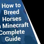 How to Breed Horses in Minecraft – Complete Guide