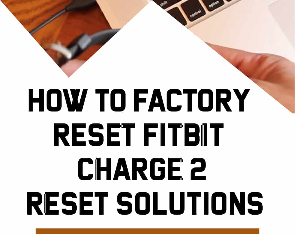 How To Factory Reset Fitbit Charge 2