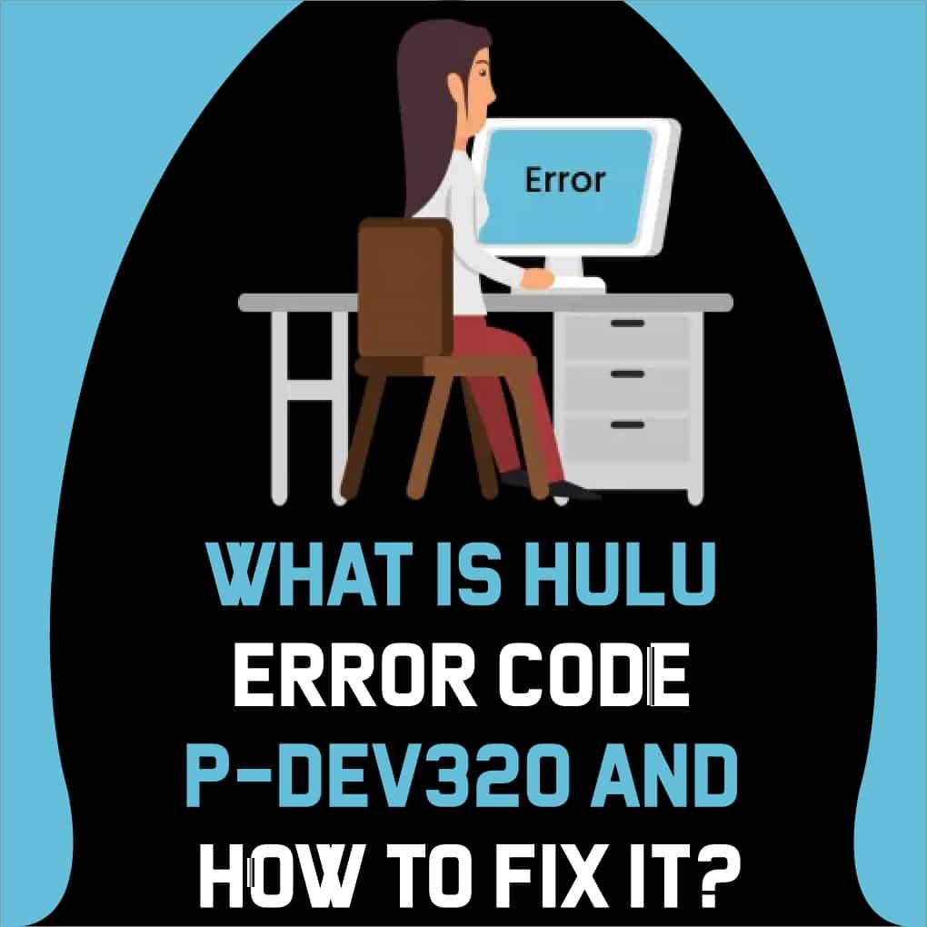 Hulu Error Code P Dev320