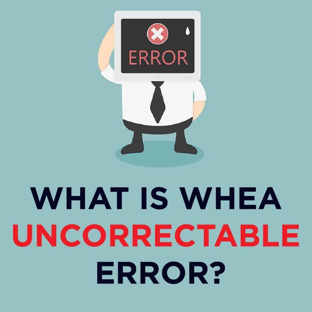 Stop Code Whea Uncorrectable Error