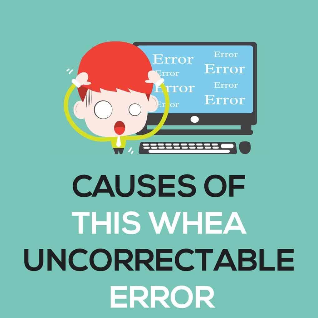 Windows 10 Whea Uncorrectable Error