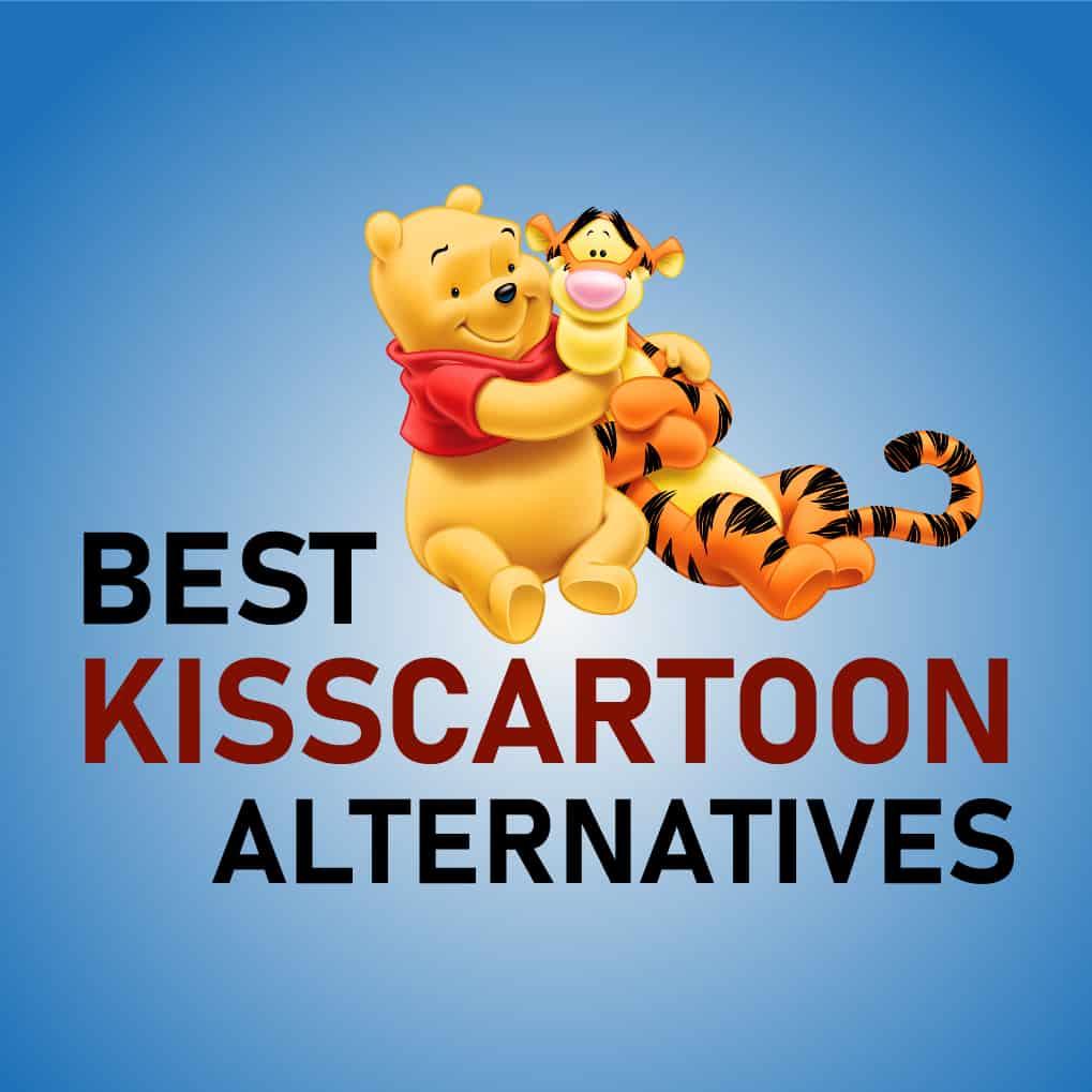 Alternatives To Kisscartoon