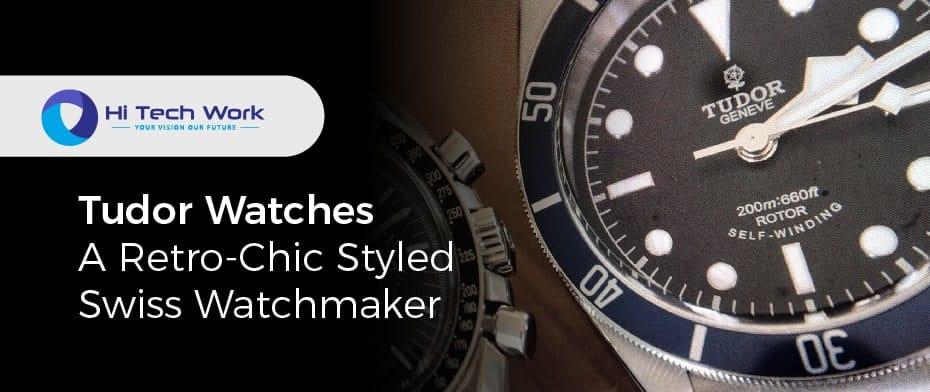 History of Tudor Watches