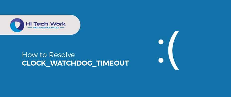 Clock_Watchdog_Timeout Windows 10