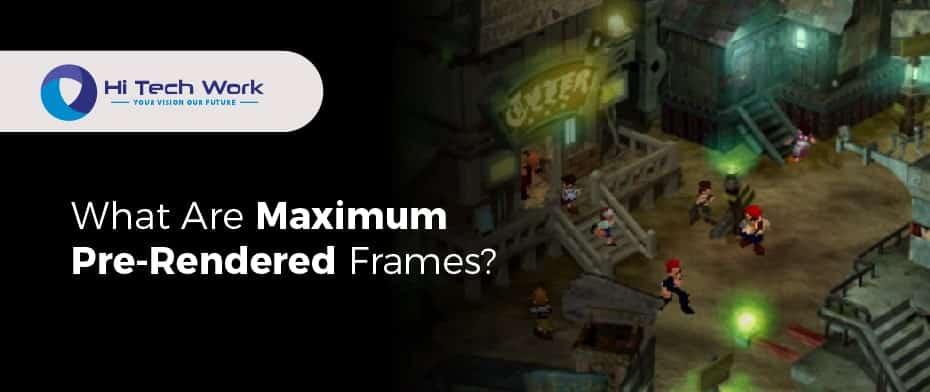 Maximum Pre Rendered Frames