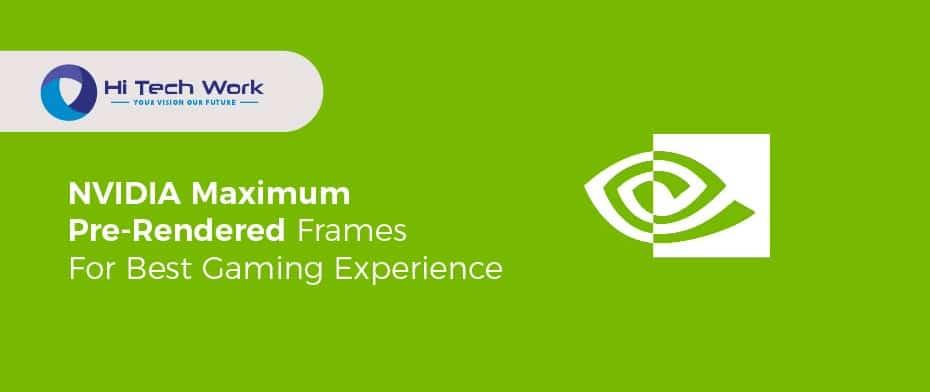 Nvidia Maximum Pre Rendered Frames